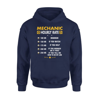 Mechanic Hourly Rate - Funny Graphic Saying Dont Tell Me How To Do My Job - Standard Hoodie - S / Navy