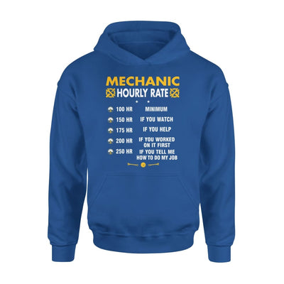 Mechanic Hourly Rate - Funny Graphic Saying Dont Tell Me How To Do My Job - Standard Hoodie - S / Royal