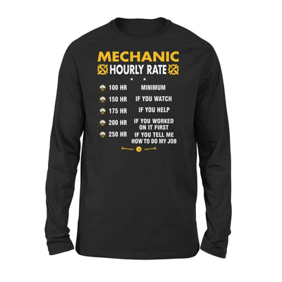 Mechanic Hourly Rate - Funny Graphic Saying Dont Tell Me How To Do My Job - Standard Long Sleeve - S / Black