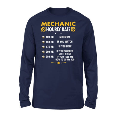Mechanic Hourly Rate - Funny Graphic Saying Dont Tell Me How To Do My Job - Standard Long Sleeve - S / Navy
