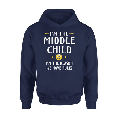 Middle Child Im The Reason We Have Rules Gift for Your Son - Standard Hoodie - S / Navy