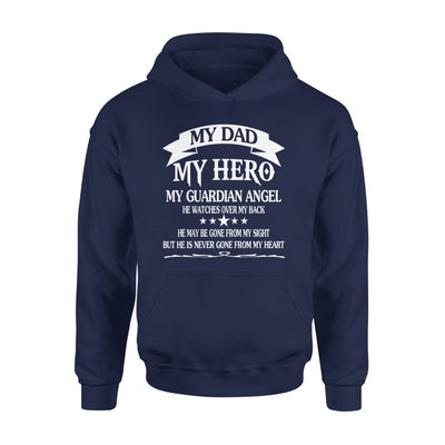 My Dad Hero Guadian Angel He Watched Over By Back - Standard Hoodie - S / Navy