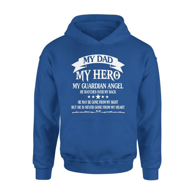 My Dad Hero Guadian Angel He Watched Over By Back - Standard Hoodie - S / Royal