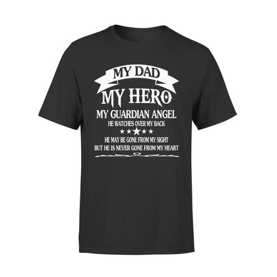 My Dad Hero Guadian Angel He Watched Over By Back - Standard Tee - S / Black