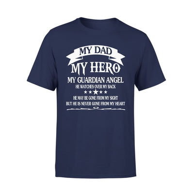 My Dad Hero Guadian Angel He Watched Over By Back - Standard Tee - S / Navy