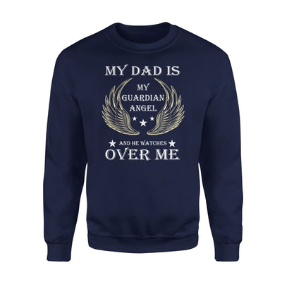 My Dad Is Guardian Angel And He Watches Over Me - Standard Fleece Sweatshirt - S / Navy