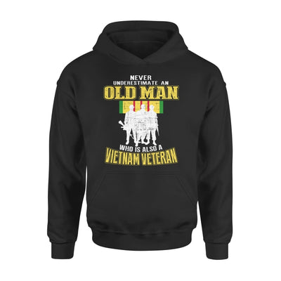 Never Underestimate An Old Man Who Is Also A Vietnam Veteran Gift For Dad Grandpa Father - Standard Hoodie - S / Black