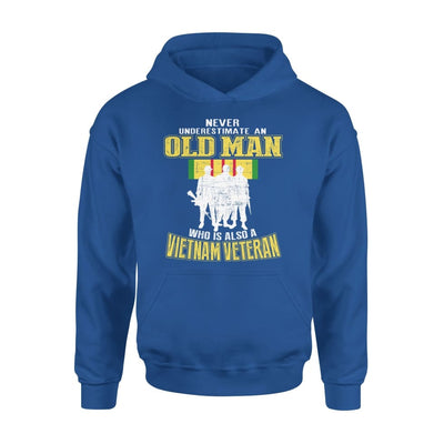 Never Underestimate An Old Man Who Is Also A Vietnam Veteran Gift For Dad Grandpa Father - Standard Hoodie - S / Royal
