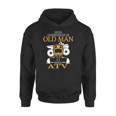 Never Underestimate An Old Man With ATV All Terrain Vehicle Fans Gift For Grandpa Dad Father - Standard Hoodie - S / Black