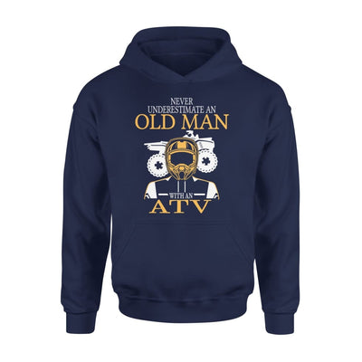 Never Underestimate An Old Man With ATV All Terrain Vehicle Fans Gift For Grandpa Dad Father - Standard Hoodie - S / Navy