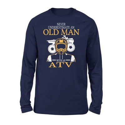 Never Underestimate An Old Man With ATV All Terrain Vehicle Fans Gift For Grandpa Dad Father - Standard Long Sleeve - S / Navy