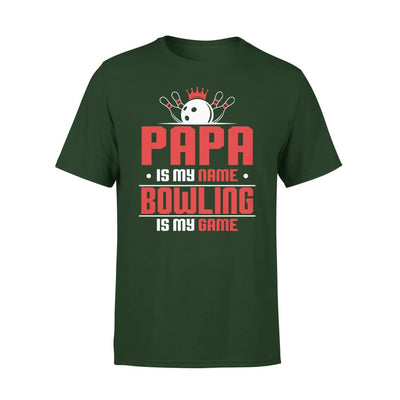 Papa Is My Name bowling Game - Gift for Grandpa Who Love Bowling - Premium Tee - XS / Forest