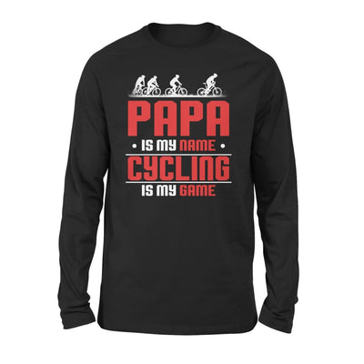 Papa Is My Name cycling Game - Gift for Grandpa Wh Love Cycling Riding Bicycle Bike - Standard Long Sleeve - S / Black