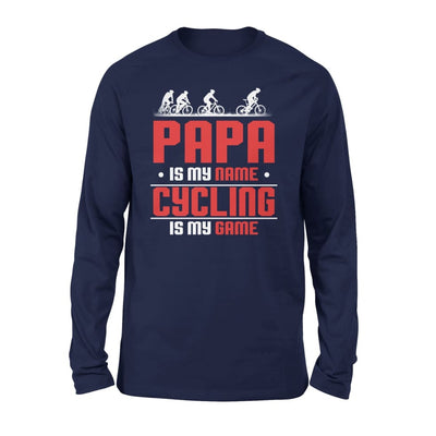 Papa Is My Name cycling Game - Gift for Grandpa Wh Love Cycling Riding Bicycle Bike - Standard Long Sleeve - S / Navy