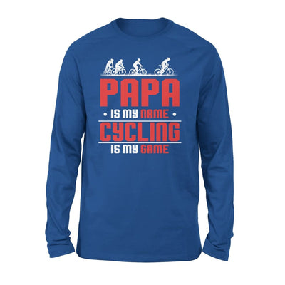 Papa Is My Name cycling Game - Gift for Grandpa Wh Love Cycling Riding Bicycle Bike - Standard Long Sleeve - S / Royal