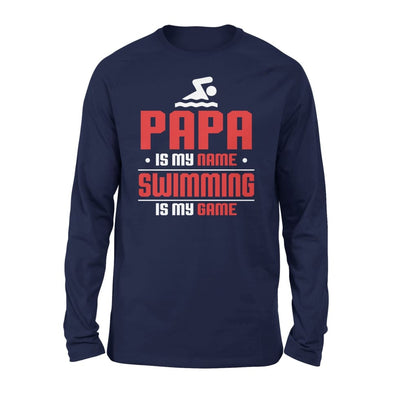 Papa Is My Name swimming Game - Gift for Grandpa Who Love Swimming - Standard Long Sleeve - S / Navy