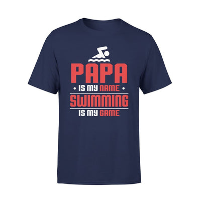 Papa Is My Name swimming Game - Gift for Grandpa Who Love Swimming - Standard Tee - S / Navy