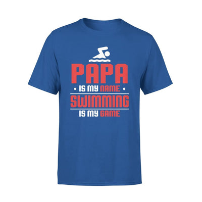Papa Is My Name swimming Game - Gift for Grandpa Who Love Swimming - Standard Tee - S / Royal