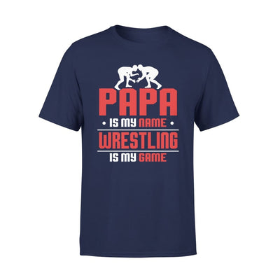 Papa Is My Name wrestling Game - Gift for Wrestling Grandpa - Standard Tee - S / Navy