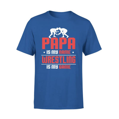 Papa Is My Name wrestling Game - Gift for Wrestling Grandpa - Standard Tee - S / Royal