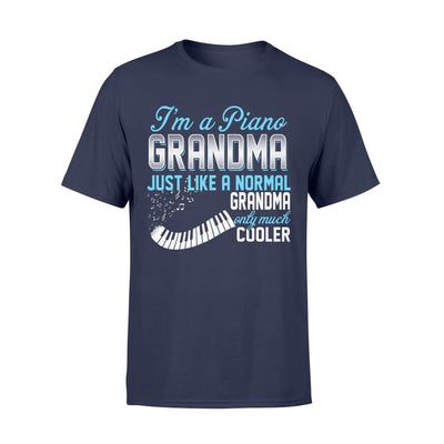 Piano Grandma Just Like A Normal Only Much Cooler Gift For Mother Mama - Standard T-shirt - S / Navy
