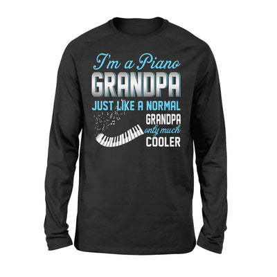 Piano Grandpa Just Like A Normal Only Much Cooler Gift For Father Papa - Standard Long Sleeve - S / Black