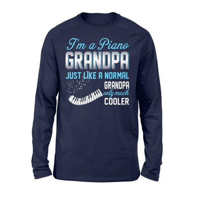Piano Grandpa Just Like A Normal Only Much Cooler Gift For Father Papa - Standard Long Sleeve - S / Navy