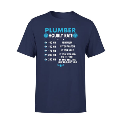 Plumber Hourly Rate Funny How To Do My Job Gift for Husband Boyfriend Husb Brother Dad Father - Standard Tee - S / Navy