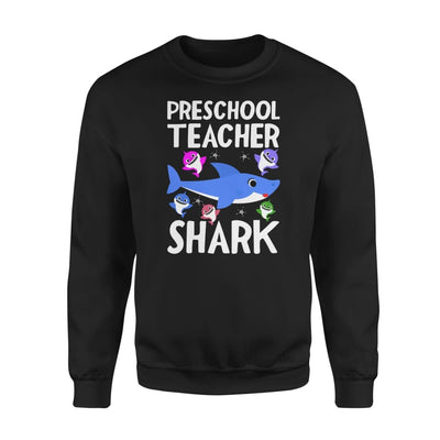 Preschool Teacher Shark Funny Doo Gift - Standard Fleece Sweatshirt - S / Black