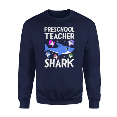 Preschool Teacher Shark Funny Doo Gift - Standard Fleece Sweatshirt - S / Navy
