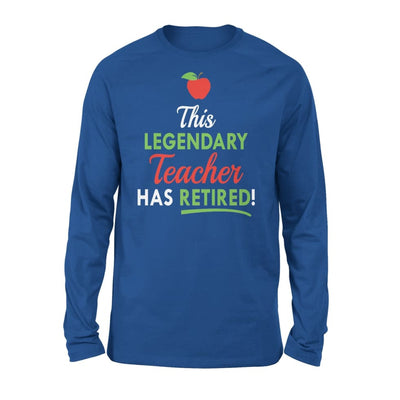 Retired Teachers Funny Gift This Legendary Teacher Has - Standard Long Sleeve - S / Royal