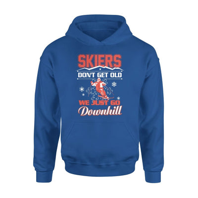 Skiers Dont Get Old We Just Go Downhill Skiing Lover - Standard Hoodie - S / Royal