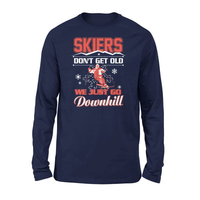 Skiers Dont Get Old We Just Go Downhill Skiing Lover - Standard Long Sleeve - S / Navy