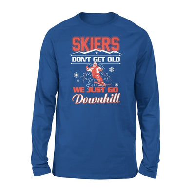 Skiers Dont Get Old We Just Go Downhill Skiing Lover - Standard Long Sleeve - S / Royal