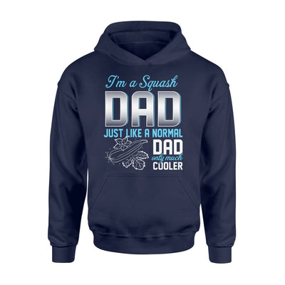 Squash Dad Just Like A Normal Only Much Cooler Gift For Father Papa - Standard Hoodie - M / Navy
