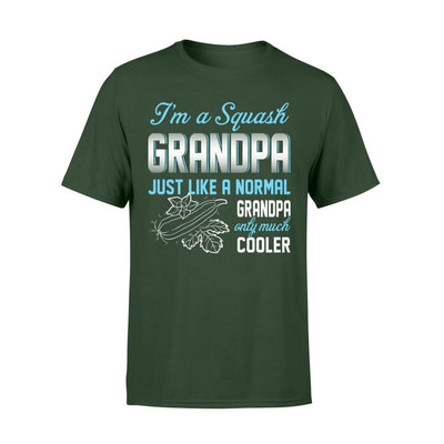 Squash Grandpa Just Like A Normal Only Much Cooler Gift For Father Papa - Standard T-shirt - S / Forest