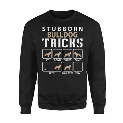 Stubborn Bulldog Tricks Funny Dog Lover - Standard Fleece Sweatshirt - S / Black