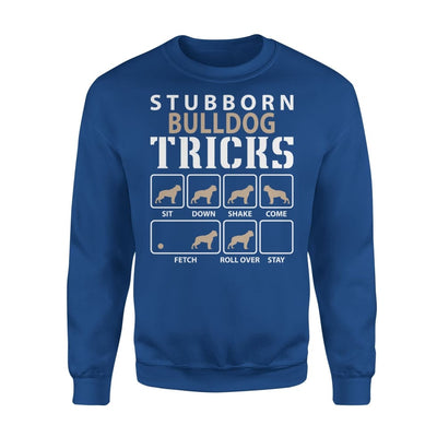 Stubborn Bulldog Tricks Funny Dog Lover - Standard Fleece Sweatshirt - S / Royal