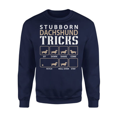 Stubborn Dachshund Tricks Funny Dog Lover - Standard Fleece Sweatshirt - S / Navy