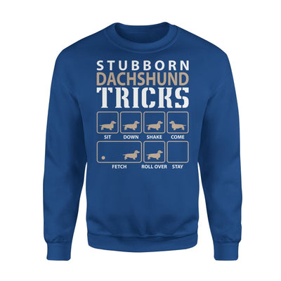 Stubborn Dachshund Tricks Funny Dog Lover - Standard Fleece Sweatshirt - S / Royal