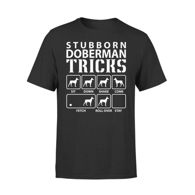 Stubborn Doberman Tricks Funny Dog Lover - Standard Tee - S / Black