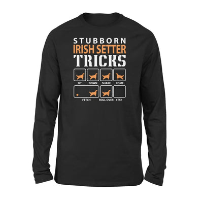 Stubborn Irish Setter Tricks Funny Dog Gift - Standard Long Sleeve - S / Black
