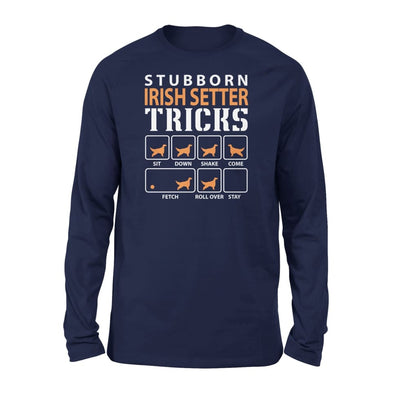Stubborn Irish Setter Tricks Funny Dog Gift - Standard Long Sleeve - S / Navy