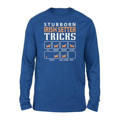 Stubborn Irish Setter Tricks Funny Dog Gift - Standard Long Sleeve - S / Royal