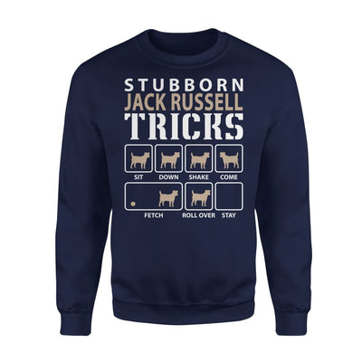 Stubborn Jack Russell Tricks Funny Dog Lover - Standard Fleece Sweatshirt - S / Navy