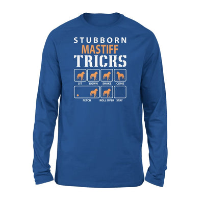Stubborn Mastiff Tricks Funny Dog Gift - Standard Long Sleeve - S / Royal