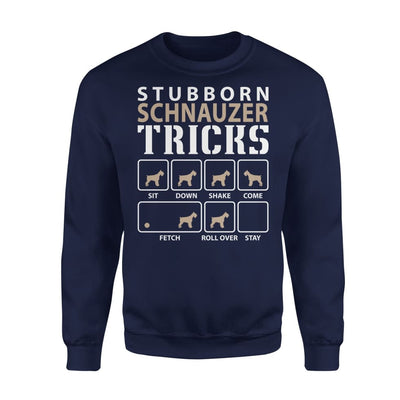 Stubborn Schnauzer Tricks Funny Dog Lover - Standard Fleece Sweatshirt - S / Navy