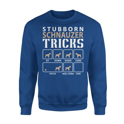 Stubborn Schnauzer Tricks Funny Dog Lover - Standard Fleece Sweatshirt - S / Royal