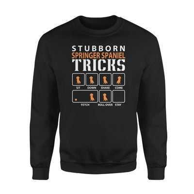 Stubborn Springer Spaniel Tricks Funny Dog Gift - Standard Fleece Sweatshirt - S / Black