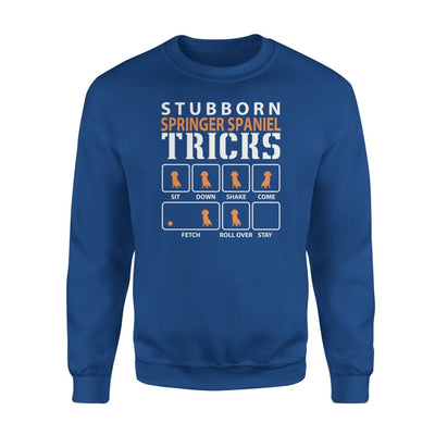 Stubborn Springer Spaniel Tricks Funny Dog Gift - Standard Fleece Sweatshirt - S / Royal